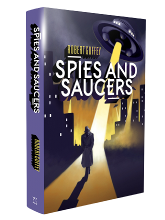 Spies and Saucers [Hardcover] Robert Guffey